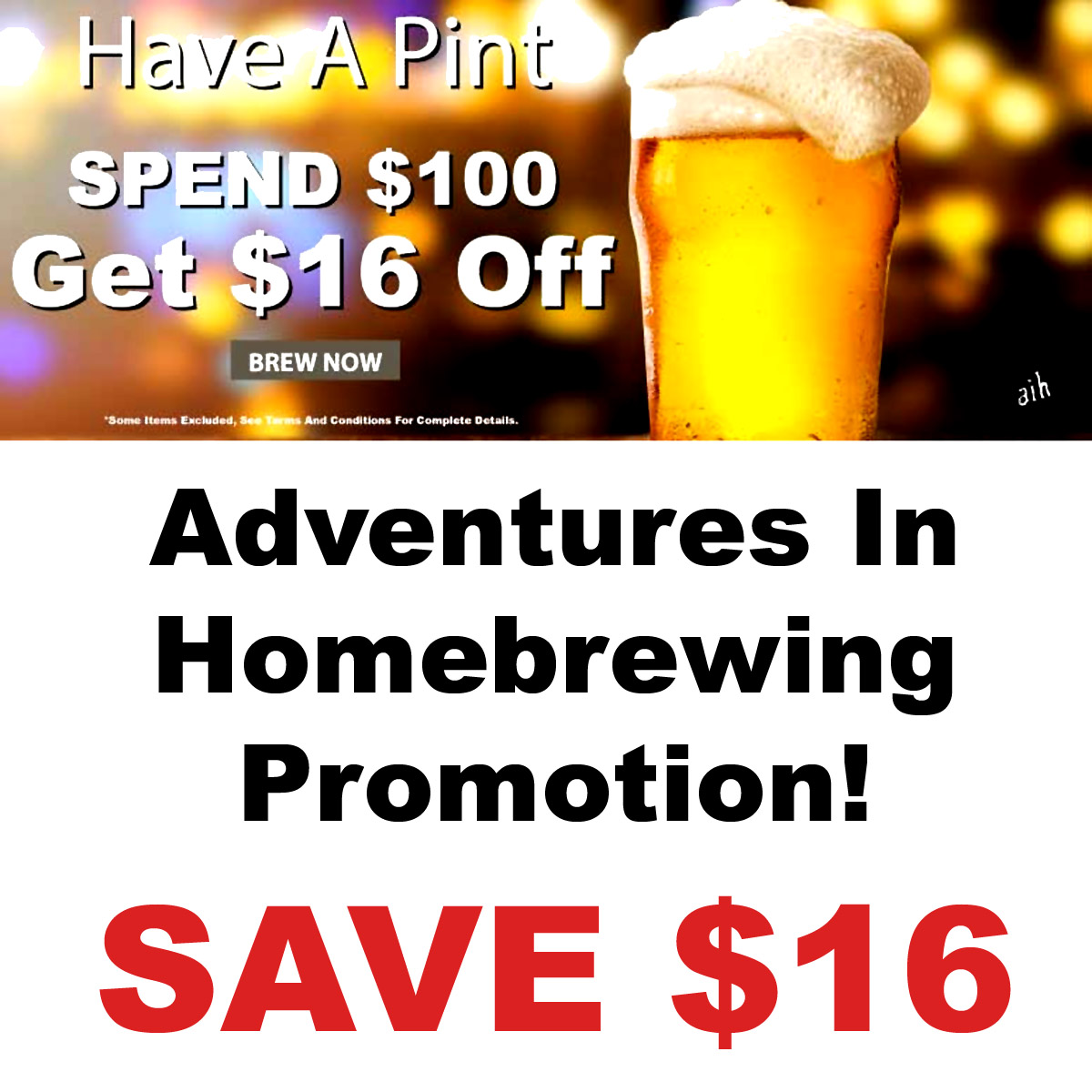 Home Wine Making Coupon Codes for Spend $100 at Adventures in Homebrewing and Get $16 Off With This Homebrewing.org Spring Promotion Event Coupon Code