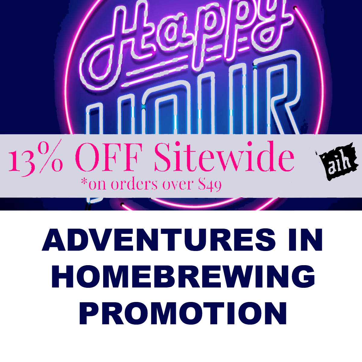 Home Wine Making Coupon Codes for Save 13% at Adventures in Homebrewing Memorial Day Promotion Coupon Code